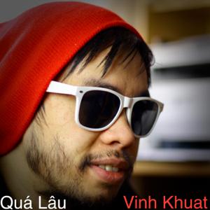 Vinh Khuat - Quá Lâu