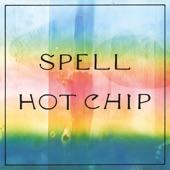 Hot Chip - Spell