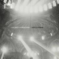 Cappella Romana & Alexander Lingas - Lost Voices of Hagia Sophia artwork