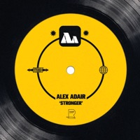 Stronger (rmx) - ALEX ADAIR