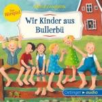 Wir Kinder aus Bullerbü - Das Hörspiel