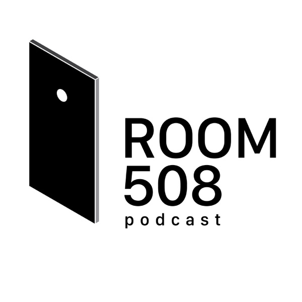Room 508 Podcast