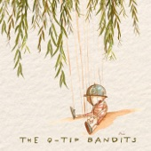 The Q-Tip Bandits - Willow
