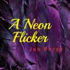 Jon Perzy - A Neon Flicker  artwork