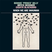 "Bonnie ""Prince"" Billy, Bryce Dessner, & Eighth Blackbird/Bonnie ""Prince"" Billy/Bryce Dessner/Eighth Blackbird - New Partner"