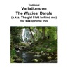 Traditional Variations on the Waxies Dargle The girl I left behind me for saxophone trio Single