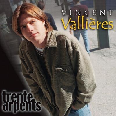 Trente arpents - Vincent Vallières