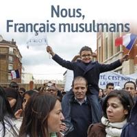 Télécharger Nous, Français musulmans Episode 1