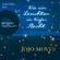 Jojo Moyes - Wie ein Leuchten in tiefer Nacht (Gekürzte Lesefassung)