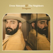 Drew Holcomb & The Neighbors - Family