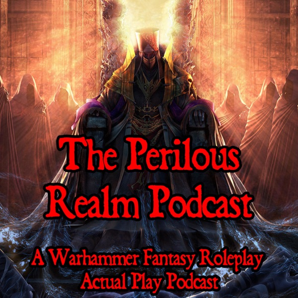 Perilous Realm: A Warhammer Fantasy Roleplay Podcast – Podcast – Podtail