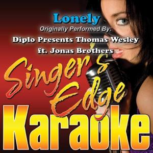 Singer's Edge Karaoke - Lonely (Originally Performed By Diplo Presents Thomas Wesley & Jonas Brothers) [Instrumental]