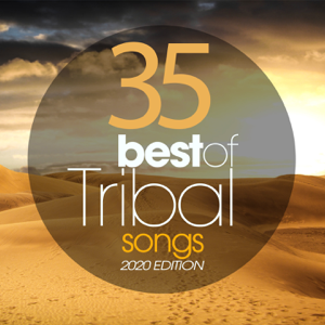 Various Artists - 35 Best of Tribal Songs 2020 Edition