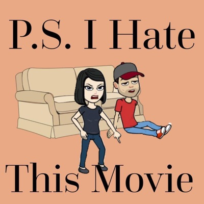 PS I Hate This Movie