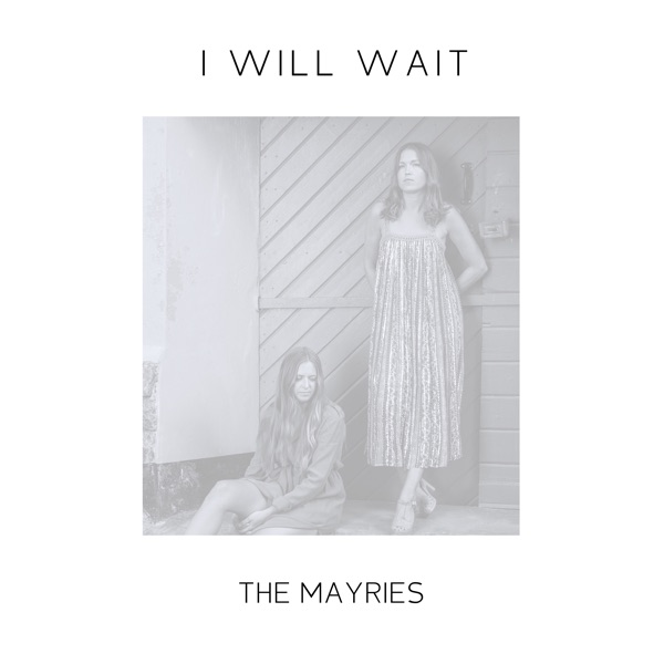 I Will Wait - Single