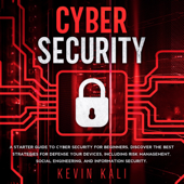 Cyber Security: A Starter Guide to Cyber Security for Beginners, Discover the Best Strategies for Defense Your Devices, Including Risk Management, Social Engineering, and Information Security. (Unabridged)