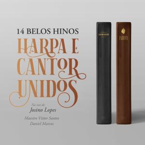Josino Lopes - 14 Belos Hinos, Harpa E Cantor Unidos