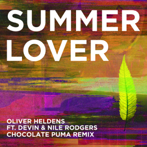 Oliver Heldens & Chocolate Puma - Summer Lover feat. Devin & Nile Rodgers [Chocolate Puma Remix]