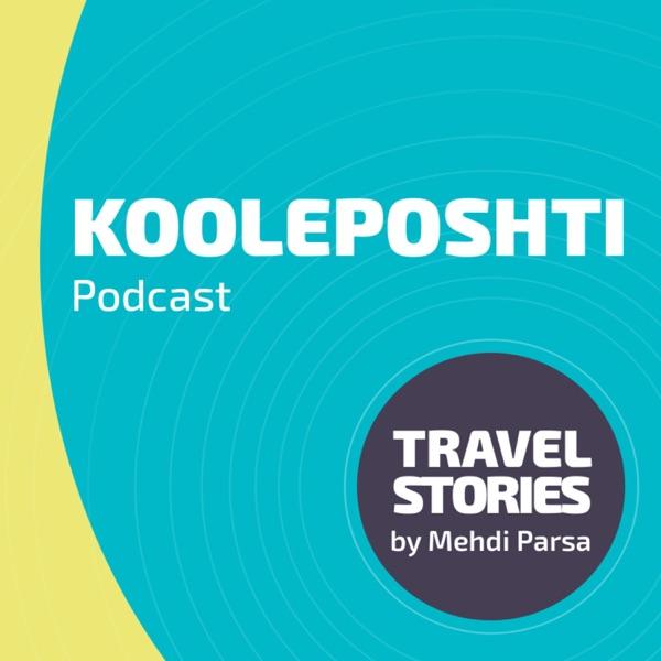 Kooleposhti Travel Podcast - پادکست سفر کوله پشتی