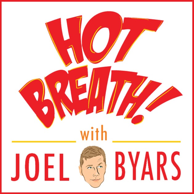 Hot Breath! Podcast: Your Weekly Guide to Comedy Mastery by Joel