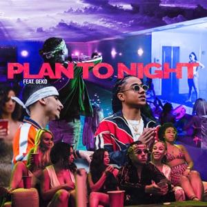 Plan Tonight (feat. Geko) - Single