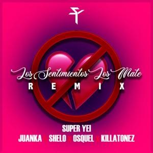Los Sentimientos los Mate (Remix) [feat. ShelO & Killatonez] - Single Mp3 Download