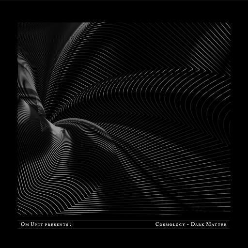 Om Unit Presents: Cosmology - Dark Matter by Various Artists
