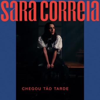 Sara Correia - Chegou Tao Tarde