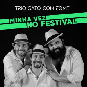 Trio Gato Com Fome - Minha Vez no Festival