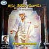 Kannu Teredu Nodu Shirdi Sai Baba Single