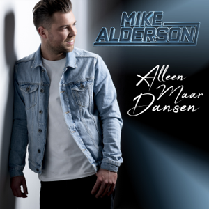 Mike Alderson - Alleen Maar Dansen