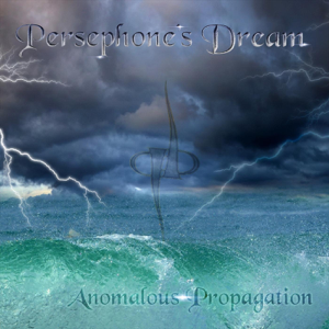 Persephone's Dream - Anomalous Propagation