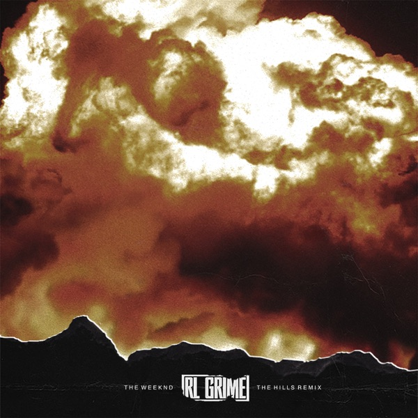 The Hills (RL Grime Remix) - Single