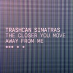 The Closer You Move Away from Me - Single
