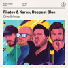 Give It Away - Filatov & Karas & Deepest Blue mp3