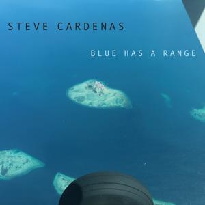 Steve Cardenas - Blue Has a Range
