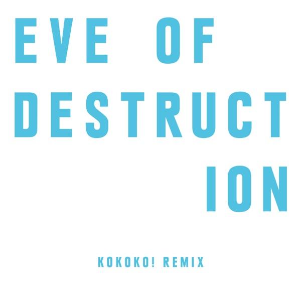 Eve of Destruction (KOKOKO! Remix) - Single