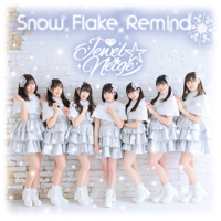 Jewel☆Neige - Snow Flake Remind artwork