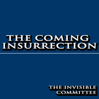The Invisible Committee - The Coming Insurrection (Unabridged) artwork