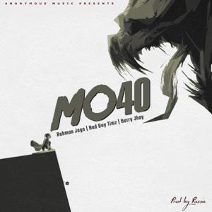 Rahman Jago, Bad Boy Timz & Barry Jhay - Mo40