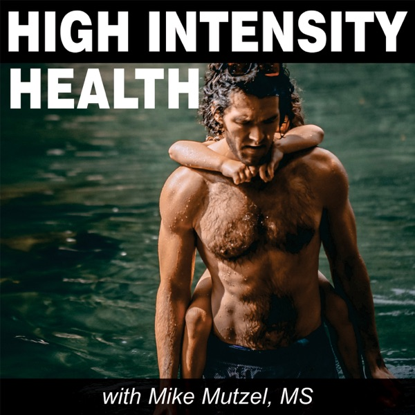High Intensity Health Radio with Mike Mutzel, MS