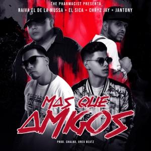 Raiva, El Sica, Jantony & Chryz Jay - Mas Que Amigos