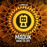Maduk - Back to Life (feat. Dan Soleil)