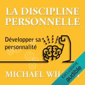 La discipline personnelle: Développer sa personnalité