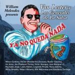 Van Lester & Los Generales de la Salsa - Ya No Queda Nada