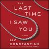 Liv Constantine - The Last Time I Saw You  artwork