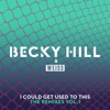 Becky Hill & Weiss - I Could Get Used To This