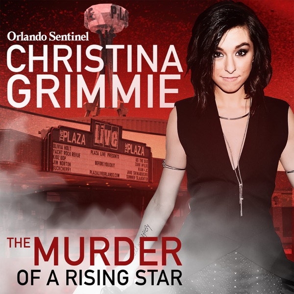 Christina Grimmie: The Murder of a Rising Star