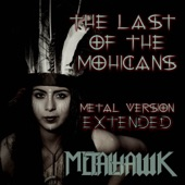 The Last of the Mohicans (Metal Version) [Extended] - Single