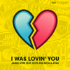 James Hype - I Was Lovin' You (feat. Dots Per Inch & Ayak) artwork